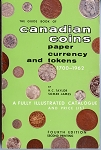 The Guide Book of Canadian Coins Paper Currency and Tokens 1700-1962
