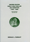 United States Early Half Dollar Die Varieties By Donald L. Parsley - 5th Edition