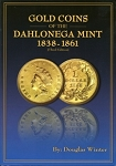 Gold Coins of the Dahlonega Mint - 3rd. Edition
