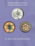 The Authoritative Reference on Three Cent Silver Coins 1st Edition
