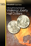 Collecting & Investing Strategies for Walking Liberty Half Dollars