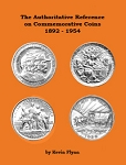 The Authoritative Reference on U.S. Commemorative Coins 1892 - 1954