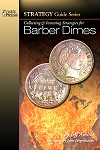 Collecting and Investing Strategies for Barber Dimes