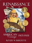 Renaissance of American Coinage 1905-1908