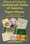 History of Collecting Confederate States of America Paper Money Volume 1, 1865-1945 w/DVD