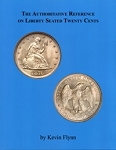 The Authoritative Reference on Liberty Seated Twenty Cents By: Kevin Flynn