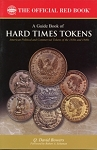 A Guide Book of Hard Times Tokens By: Q. David Bowers