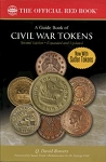 A Guide Book of Civil War Tokens Second Edition, By Q. David Bowers
