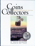 Collector & Coins: Golden Anniversary Edition By: Q. David Bowers