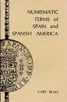 Numismatic Terms of Spain and Spanish America