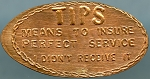 Elongated Cent - TIPS Means to Insure Perfect Service......