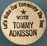 Vote Tommy Adkisson, San Antonio, Texas politician, Wooden Nickel