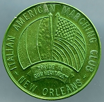Mardi Gras Token - Italian American Marching Club I'm Italian; New Orleans, Louisiana