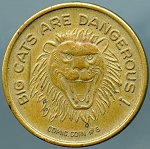 BIG CATS ARE DANGEROUS Heads or Tails Adult Comic Coin #6 Novelty Flipping coin.
