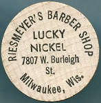 Wooden Nickel RIESMEYER'S BARBER SHOP  Milwaukee, Wisconsin