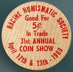 Wooden Nickel 1969 RACINE NUMISMATIC SOCIETY - Racine, Wisconsin