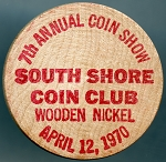 Wooden Nickel South Shore Coin Club 7th. Annual Coin Show