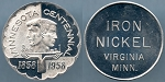 Token 1958 Minnesota Centennial 1958-1958 Iron Nickel Virginia Minn. Mint State