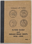 Library of Coins Album - Flying Eagle and Indian Head Cents 1859-1909 Vol. 1