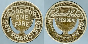 Token Samuel Kahn President Market St. RY.Co. / Good For One Fare San Francisco VF