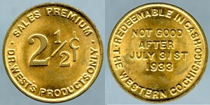 Token Dr. West's Products Only Sales Premium 2 1/2c / Not Good after July 21st 1933 Mint