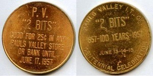 "1957 Paul's Valley, OK Centennial Celebration. Good for ""2 bits"" at Paul's Valley Store or Bank Token"