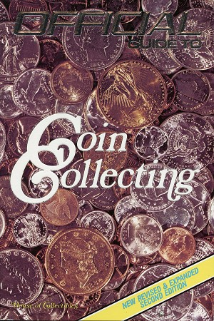 The Official Guide to Coin Collecting House of Collectibles; 2nd edition