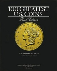 100 Greatest U.S. Coins - 3rd. Edition