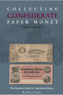 Collecting Confederate Paper Money Field Edition 2014