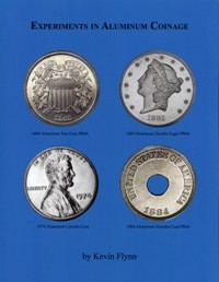 Experiments in Aluminum Coinage By Kevin Flynn