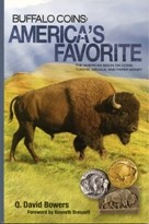 Buffalo Coins: America's Favorite By Q. David Bowers