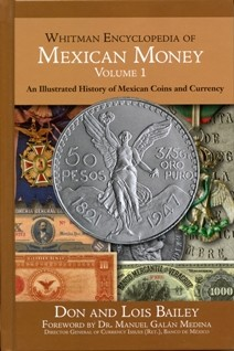 Whitman Encyclopedia of Mexican Money, Volume I By: Don and Lois Bailey