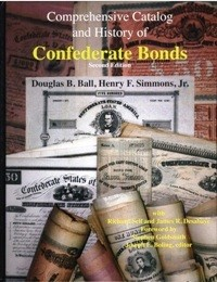 Comprehensive Catalog and History of Confederate Bonds By: Douglas B  Ball,  Henry F  Simmons, Jr