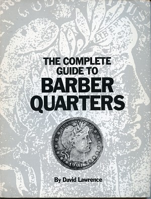 The Complete Guide to Barber Quarters by David Lawrence