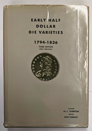 Early Half Dollar Die Varieties 1794-1836 Third Edition First Printing By Al C. Overton