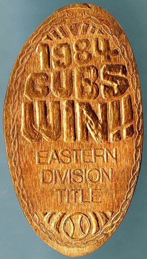 Elongated Cent - 1984 Cubs Win! Eastern Division Title