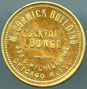 McCormick Building Cocktail Lounge Chicago, Illinois 50 Bar token